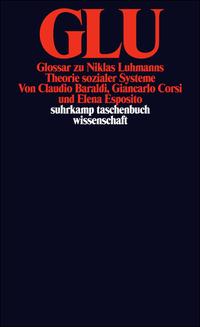 https://www.suhrkamp.de/buecher/glu_glossar_zu_niklas_luhmanns_theorie_sozialer_systeme-claudio_baraldi_28826.html